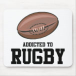 Addicted To Rugby Mouse Pad