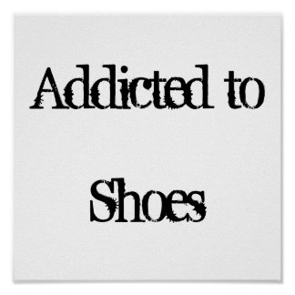 Addicted to Shoes Poster