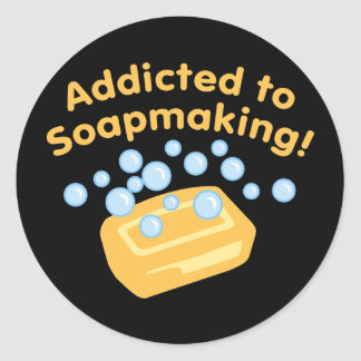 Addicted To Soapmaking Classic Round Sticker
