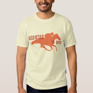 Addicted to Speed T Shirt