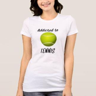 Addicted To Tennis Shirts