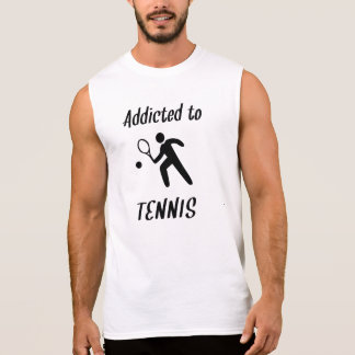 Addicted To Tennis Sleeveless T-shirts