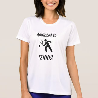 Addicted To Tennis T-shirts