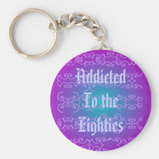 Addicted To The 80's Key Chain