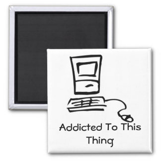 Addicted To This Thing 2 Inch Square Magnet