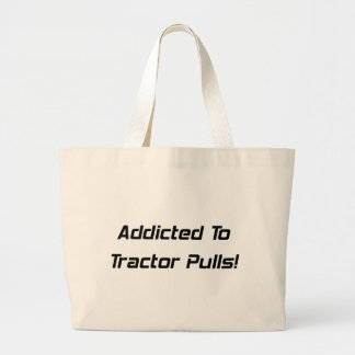 Addicted To Tractor Pulls Tractor Gifts By Gear4ge Large Tote Bag