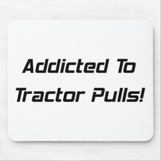 Addicted To Tractor Pulls Tractor Gifts By Gear4ge Mouse Pad