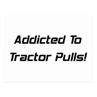 Addicted To Tractor Pulls Tractor Gifts By Gear4ge Post Card