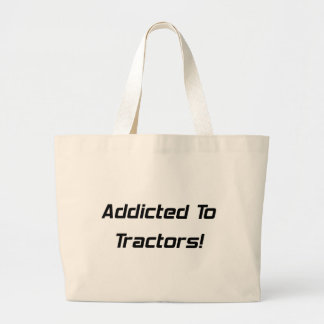 Addicted To Tractor Tractor Gifts Large Tote Bag