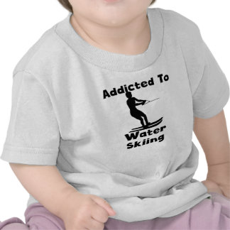 Addicted To Waterskiing T Shirt