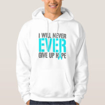 Addiction Recovery I Will Never Ever Give Up Hope Hooded Sweatshirt