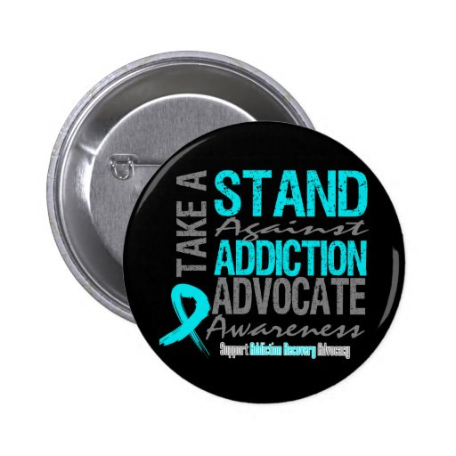Addiction Recovery Take A Stand Against Addiction Buttons