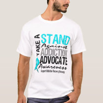 Addiction Recovery Take A Stand Against Addiction T-Shirt