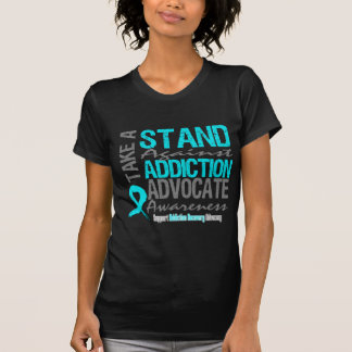 Addiction Recovery Take A Stand Against Addiction Tees