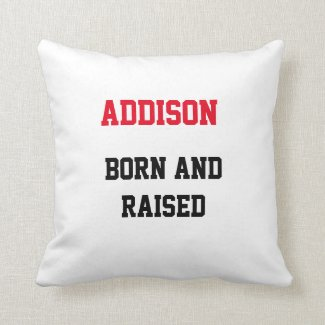 Addison Born and Raised Throw Pillow