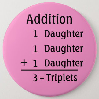 Addition - Triplet Daughters Button