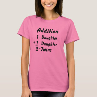 Addition - Twin Daughters T-Shirt