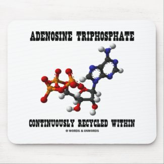 Adenosine Triphosphate Continuously Recycled (ATP) Mousepad