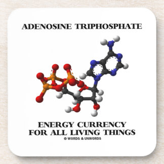 Adenosine Triphosphate Energy Currency For All Drink Coaster
