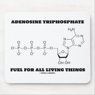 Adenosine Triphosphate Fuel For All Living Things Mousepads