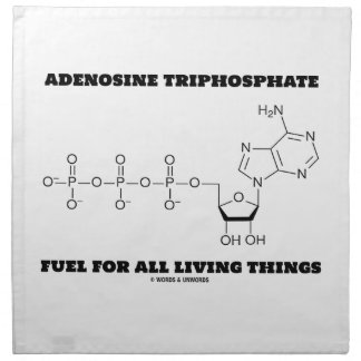 Adenosine Triphosphate Fuel For All Living Things Cloth Napkin