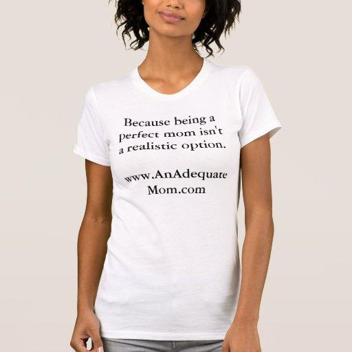 Adequate Mom T-shirt