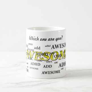 ADHD, ADD, ODD, AWESOME COFFEE MUG