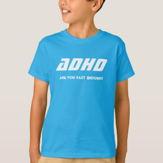 ADHD, are you permanent enough? T-Shirt