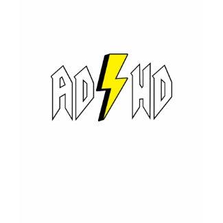 ADHD - Attention-deficit/hyperactivity disorder shirt