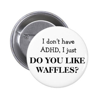 ADHD PINBACK BUTTONS