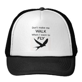 ADHD Don't make me WALK when I want to FLY Trucker Hat