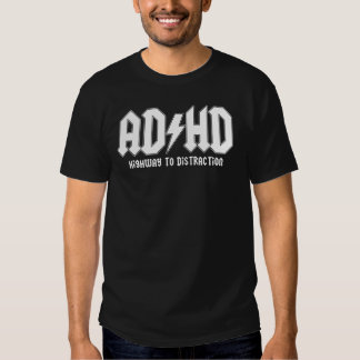 ADHD Highway To Distraction T-shirts