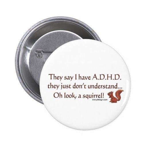 ADHD Squirrel Humor Button