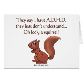 ADHD Squirrel Humor Card