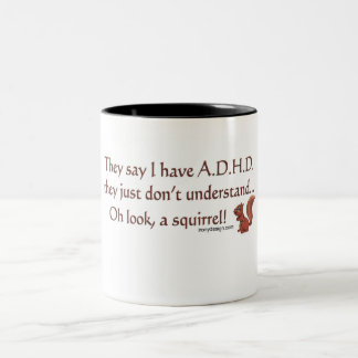 ADHD Squirrel Humor (centered) Two-Tone Coffee Mug