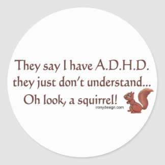 ADHD Squirrel Humor Classic Round Sticker