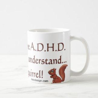 ADHD Squirrel Humor Saying Coffee Mug