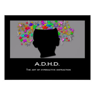 ADHD: The Art of Hyperactive Distraction Posters