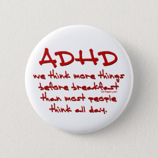 ADHD Think More Pinback Button