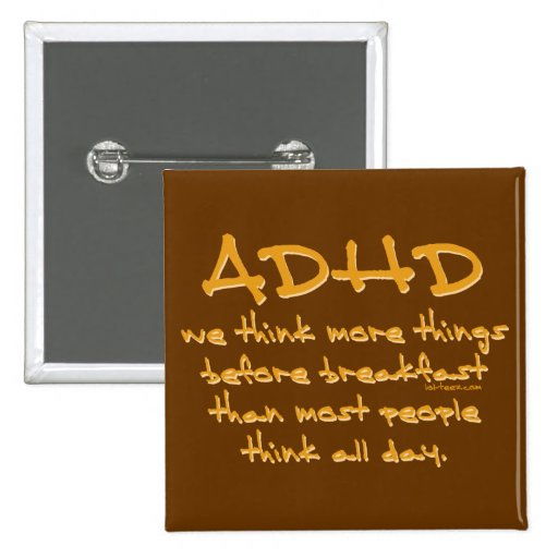 ADHD Think More Pinback Buttons