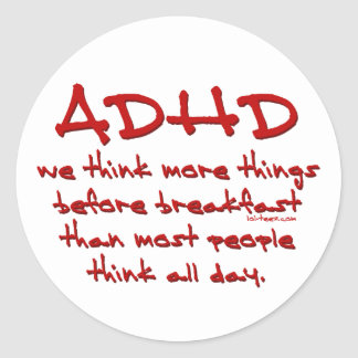 ADHD Think More Round Stickers