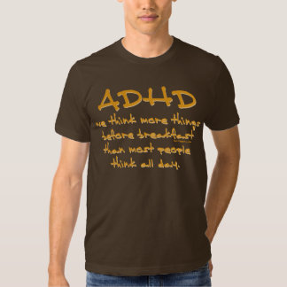 ADHD Think More T-shirts