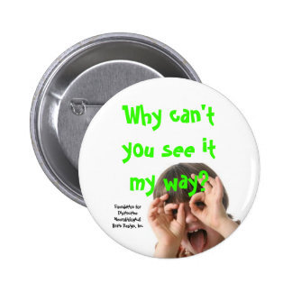 adhd, Why can't you see it my way?, Foundation ... Button
