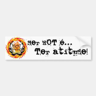 Adhesive for car, Being Hot is to have Attitude Car Bumper Sticker