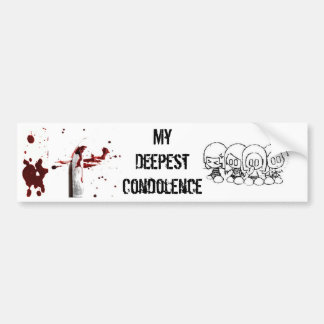 Adhesive My Deepest Condolence Bumper Sticker