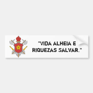 Adhesive of car - Symbol and motto of the firemen Bumper Sticker