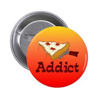 Adicto a la pizza pin redondo de 2 pulgadas
