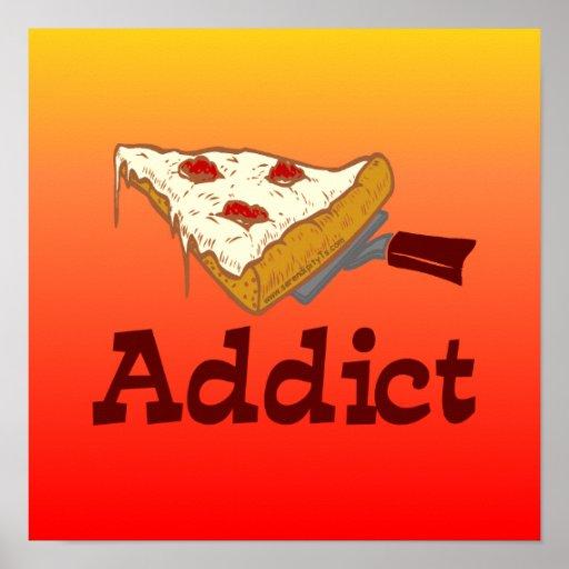 Adicto a la pizza póster