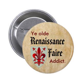 Adicto a YE Olde RenFaire Pins