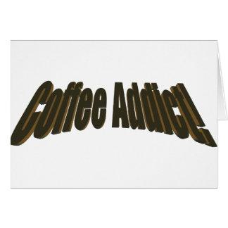 ¡Adicto al café! Tarjeta De Felicitación